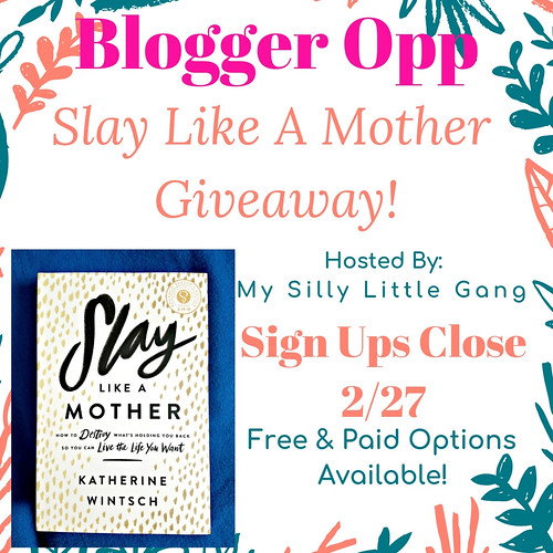 Blogger Opp Slay Like A Mother Giveaway!