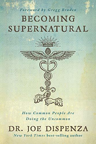 Becoming Supernatural by Dr. Joe Dispenza