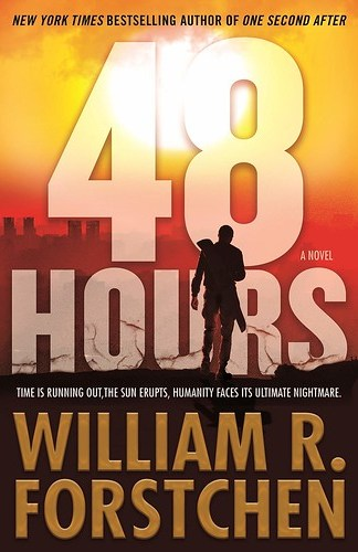 48 Hours by William R. Forstchen ~ My Silly Little Gang Book Review