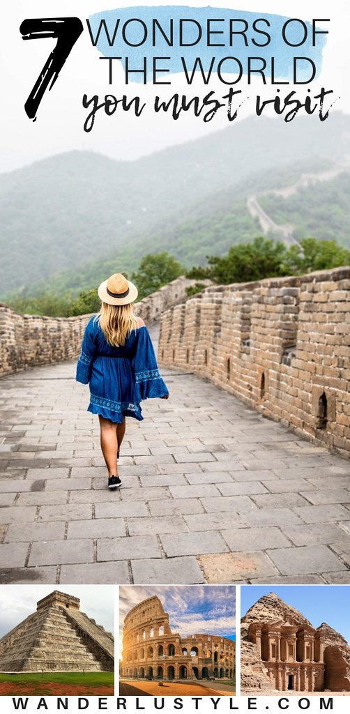 7 Wonders of the World that you must visit! Great Wall of China, Petra in Jordan, The Colosseum in Italy, Chichen Itza in Mexico, Machu Picchu in Peru, Taj Mahal in India, Christ the Redeemer in Brazil, and The Great Pyramid of Giza in Egypt | Wanderlustyle.com
