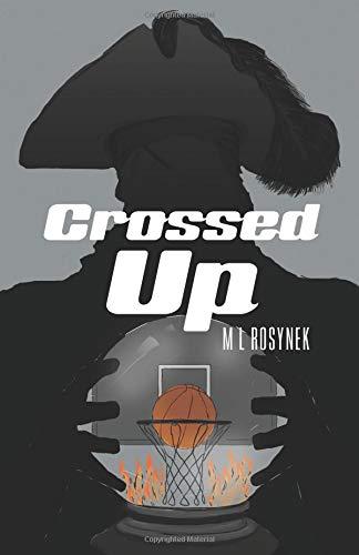 Crossed Up by ML Rosynek ~ Book Review #KidLit #BooksForKids @SMGurusNetwork #SPRING19