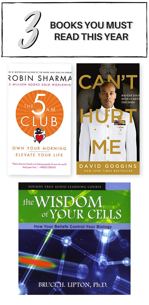 Books to Read this Year - The 5 AM Club by Robin Sharma, The Wisdom of your Cells by Bruce Lipton, Can't Hurt Me by David Goggins