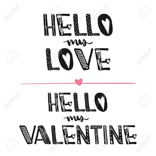 Hello my love. Hello my Valentine. Motivational quotes. Sweet cute inspiration, typography. Calligraphy photo graphic design element. A handwritten sign. Vector