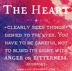 The heart clearly sees things denied to the ey...