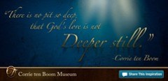 There is no pit so deep, that God's love is no...
