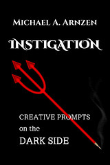 Instigation: Creative Prompts on the Dark Side (2013)