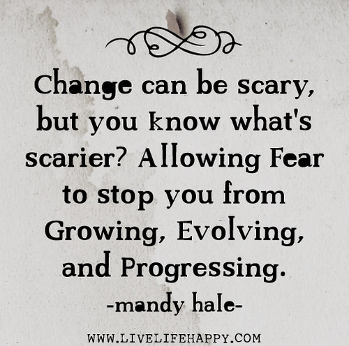 Change can be scary, but you know what's by deeplifequotes, on Flickr