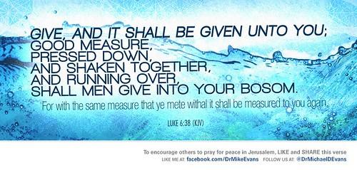 Luke 6:38  - Mike Evans
