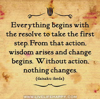 Everything begins with the resolve to take the...