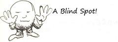A Blind Spot