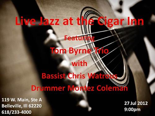 Tom Byrne Trio @ Cigar Inn 27 Jul