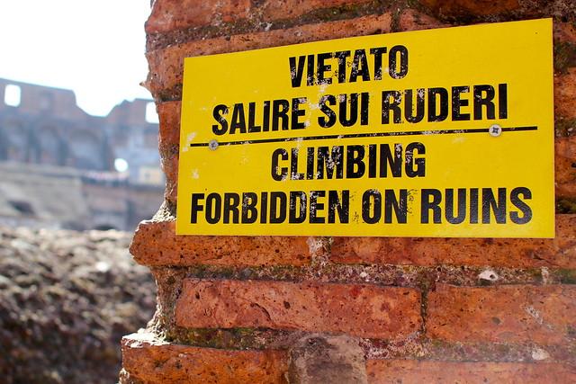 NO CLIMBING ON THE RUINS