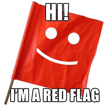 Hi!  I'm a Red Flag