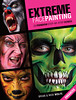 Extreme Face Painting - 25 Fiendish Step-by-Step Demos (Enhanced Edition)