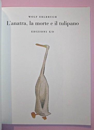 Wolf Erlbruch, L'anatra, la morte e il tulipano. edizioni e/o 2012. Grafica di W. E. e, per l'ed. it.: Emanuele Ragnisco. Frontespizio (part.), 1