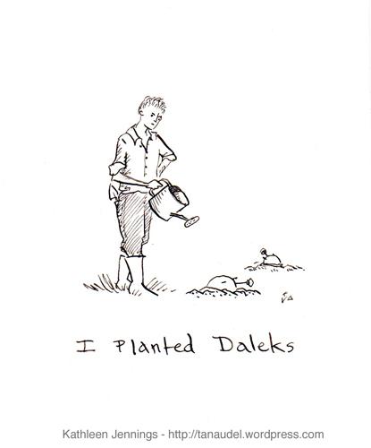 I planted Daleks