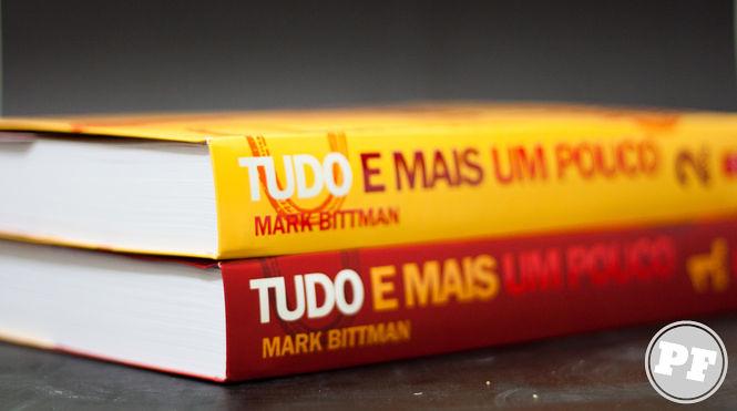 """Livro: """"Tudo e Mais Um Pouco"""" de Mark Bittman"""