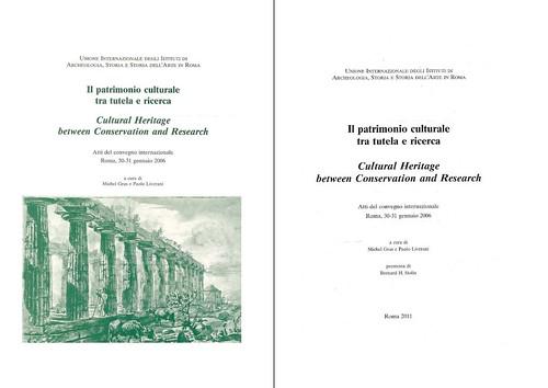 """ROMA ARCHEOLOGIA e BENI CULTURALI: Prof. Adriano La Regina, CULTURAL HERITAGE IN ITALY BETWEEN CONSERVATION AND RESEARCH,in: """"Il patrimonio culturale tra tutela e ricerca"""", Atti del Convegno internazionale Roma, 30-31/01/2006, (Roma 2011), pp. 7-10  [PDF] by Martin G. Conde"""