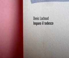 Denis Lachaud, Imparo il tedesco. 66THAND2ND 2013. Progetto grafico: Silvana Amatao, Marta B Dau. Alla cop.: disegno di Julia Binfield. Quarta di copertina (part.), 2