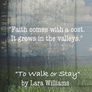 Faith grows quote from To Walk or Stay
