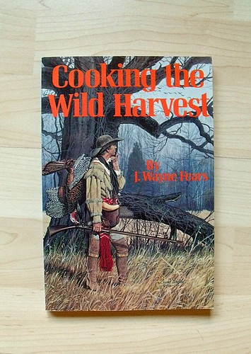Cooking the Wild Harvest