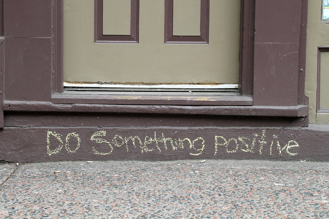 Do something positive