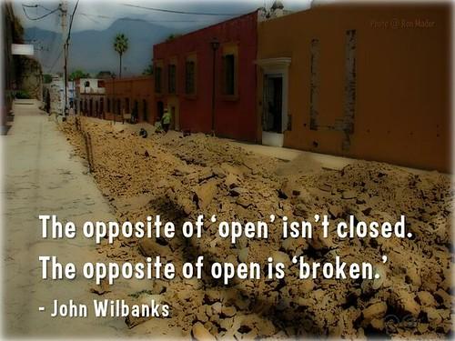 The opposite of 'open' isn't closed. The opposite is 'broken' @cgreen @wilbanks #oercongress #oer