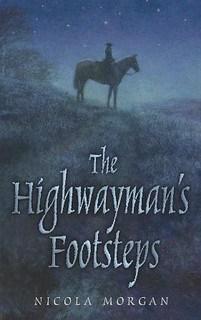 Nicola Morgan, The Highwayman's Footsteps