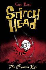 Guy Bass and Pete Williamson, Stitch Head The Pirate's Eye