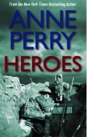 Anne Perry, Heroes
