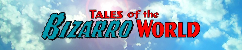 Tales of the Bizarro World: The Five Earths Project