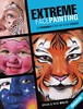 Extreme Face Painting - 25 Friendly Step-by-Step Demos (Enhanced Edition)