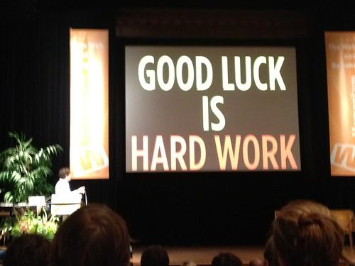 Good luck is Hard work