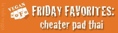 "White MoFo fist logo on an orange background with the text ""Friday Favorites: Cheater Pad Thai."""