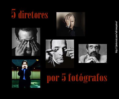 5 diretores por 5 fotógrafos