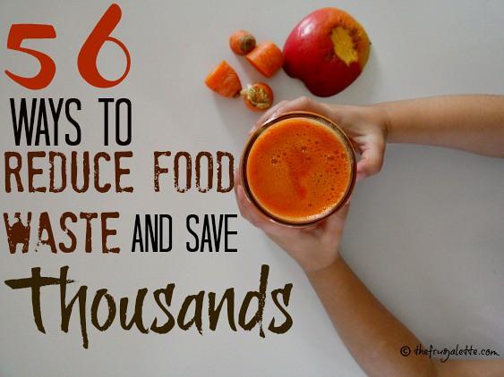 56 Ways to Reduce Food Waste