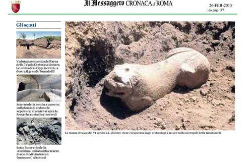 ETRUSCHI ARCHEOLOGIA: Ecco il leone di Cerveteri guardiano delle tombe - Gli scavi riportano alla luce venti sepolture con corredi funerari, IL MESSAGGERO (26/02/2013), pg. 57. by Martin G. Conde