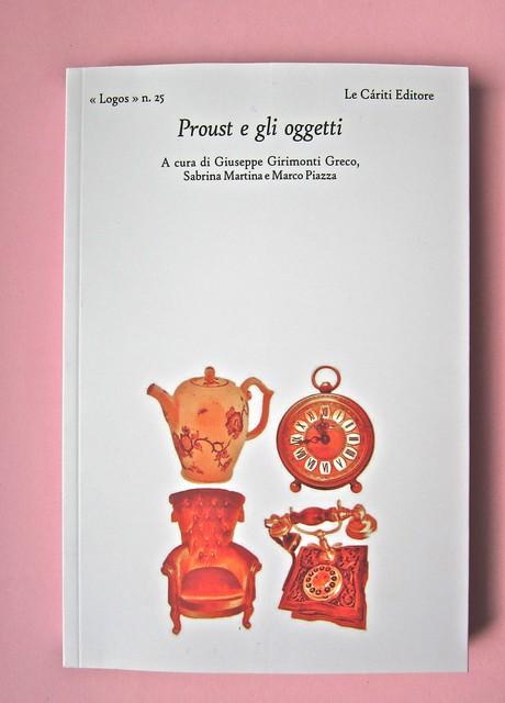 Proust e gli oggetti, a cura di G. G. Greco, S. Martina, M. Piazza. Le Cáriti Editore 2012. Impaginazione e grafica: DMD. Copertina (part.), 1