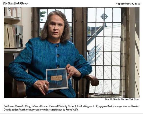 "ARCHEOLOGIA CRISTIANA: sbiadito papiro si riferisce a Gesù di 'moglie', Gesù aveva una moglie, vangelo di recente scoperta suggerisce. THE NEW YORK TIMES (18/09/2012). & Karen L. King (a cura di), 2012; [prossimo] ""Harvard Theological Review"" 106:1, 2013. by Martin G. Conde"