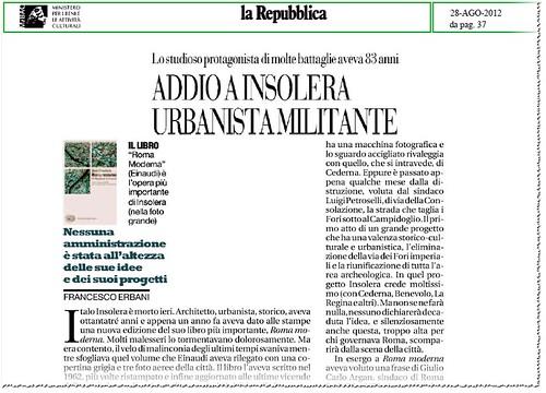 """ROMA ARCHEOLOGA - PROF. ITALO INSOLERA,'ROMA MODERNA,'(1962) & VIA DEI FORI IMPERIALI: """"ADDIO A INSOLERA URBANISTA MILITANTE."""" LA REPUBBLICA (28/08/2012), P. 37. by Martin G. Conde"""