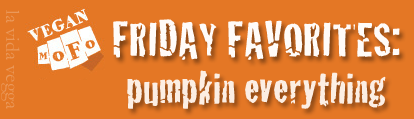 "Orange rectangle with the white VeganMoFo logo and the text ""Friday Favorites: pumpkin everything."""