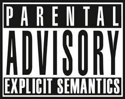 Parental Advisory: Explicit Semantics