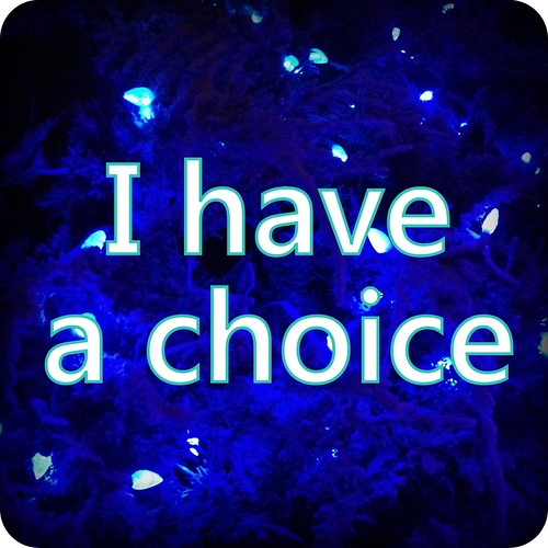 I have a choice