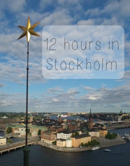 Stockholm in 12 hours