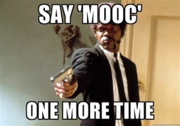 Say 'MOOC' one more time