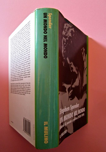 Stephen Spender. Un mondo nel mondo. Il Mulino 1992. Sovracoperta di Alberto Bernini. Quarta di sovracoperta, dorso, prima di sovracop. (part.), 1