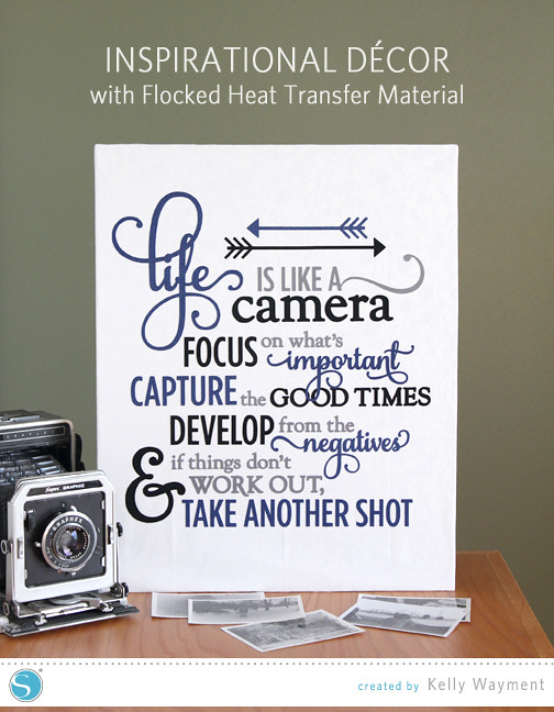 Life is Like a Camera - Flocked Heat Transfer by Kelly Wayment for Silhouette