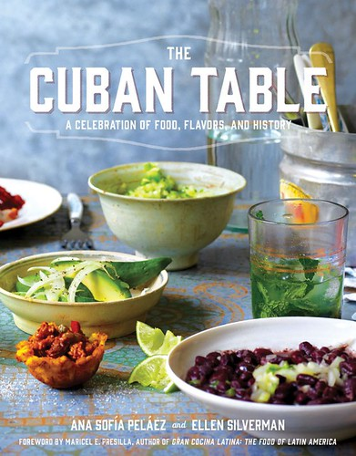 The Cuban Table by Ana Sofia Pelaez and Ellen Silverman