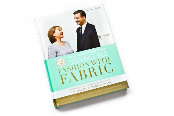 Great British Sewing Bee Fashion With Fabric Book
