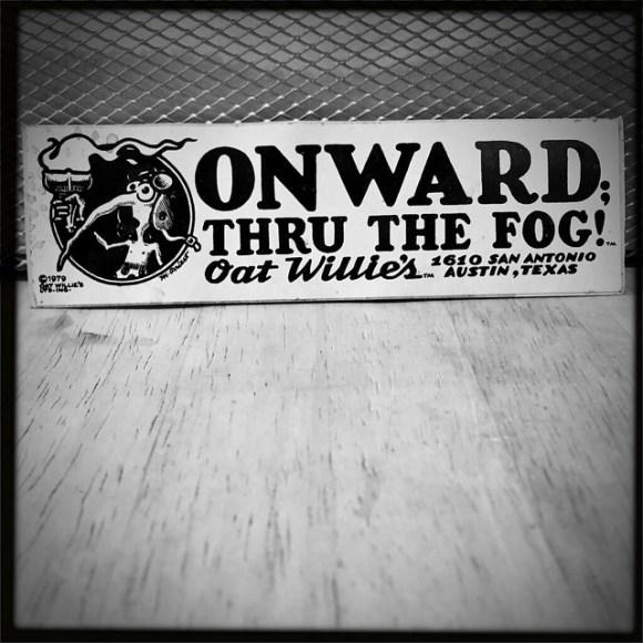 Onward Thru The Fog! Oat Willie's